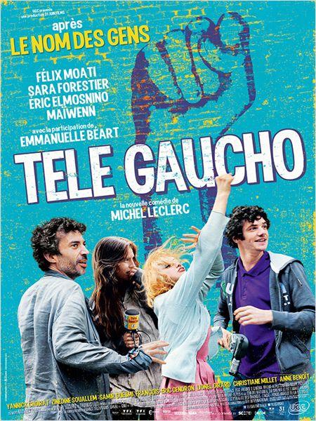 Affiche Télé Gaucho - Michel Leclerc - Felix Moarin - Sara Forestier